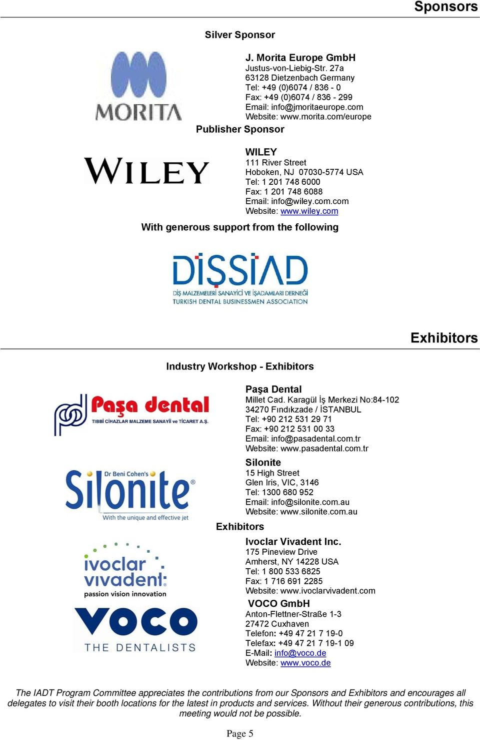 com.com Website: www.wiley.com With generous support from the following Exhibitors Industry Workshop - Exhibitors Paşa Dental Millet Cad.