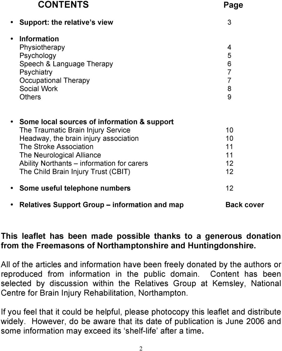 The Child Brain Injury Trust (CBIT) 12 Some useful telephone numbers 12 Relatives Support Group information and map Back cover This leaflet has been made possible thanks to a generous donation from