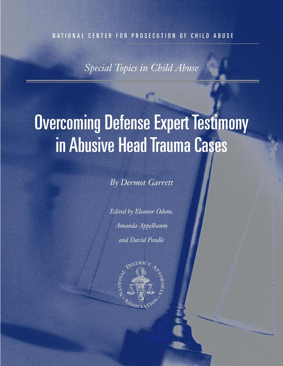 Defense Expert Testimony in Abusive Head Trauma Cases By