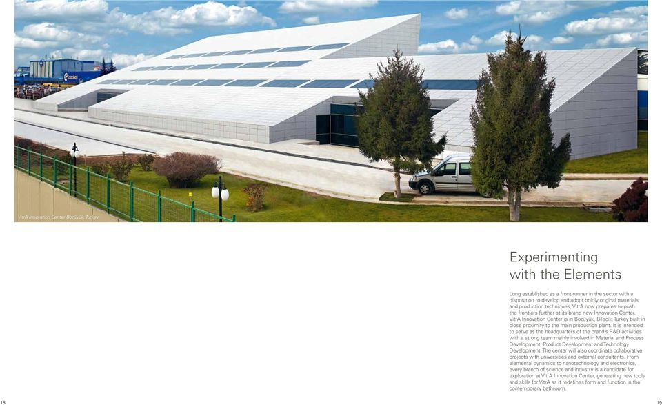 VitrA Innovation Center is in Bozüyük, Bilecik, Turkey built in close proximity to the main production plant.