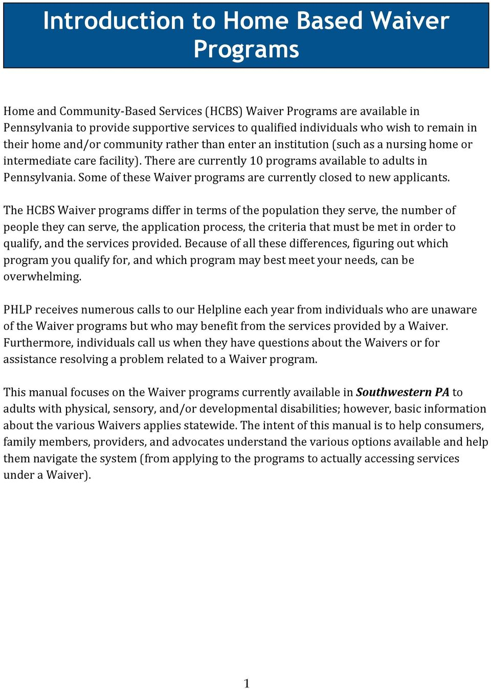 Some of these Waiver programs are currently closed to new applicants.