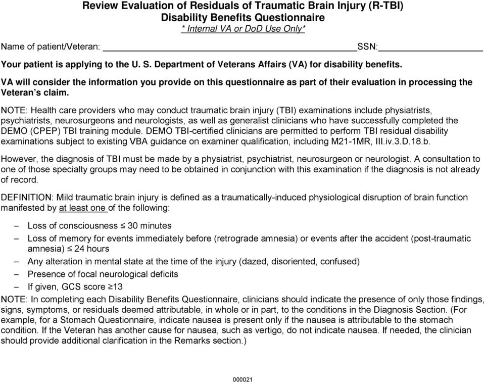 VA will consider the information you provide on this questionnaire as part of their evaluation in processing the Veteran s claim.