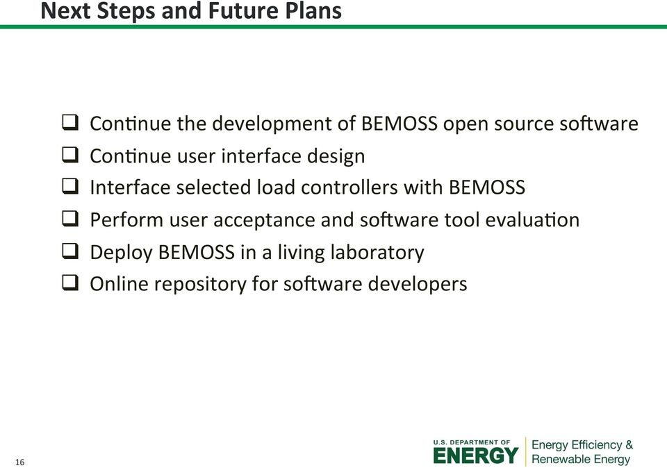 controllers with BEMOSS q Perform user acceptance and sohware tool