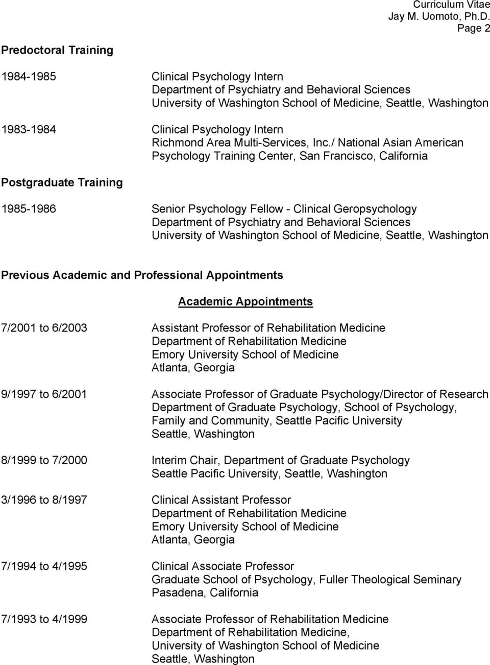 / National Asian American Psychology Training Center, San Francisco, California Postgraduate Training 1985-1986 Senior Psychology Fellow - Clinical Geropsychology Department of Psychiatry and