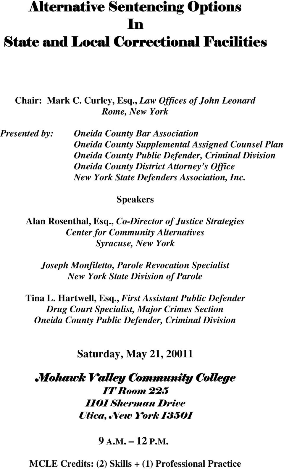 County District Attorney s Office New York State Defenders Association, Inc. Speakers Alan Rosenthal, Esq.