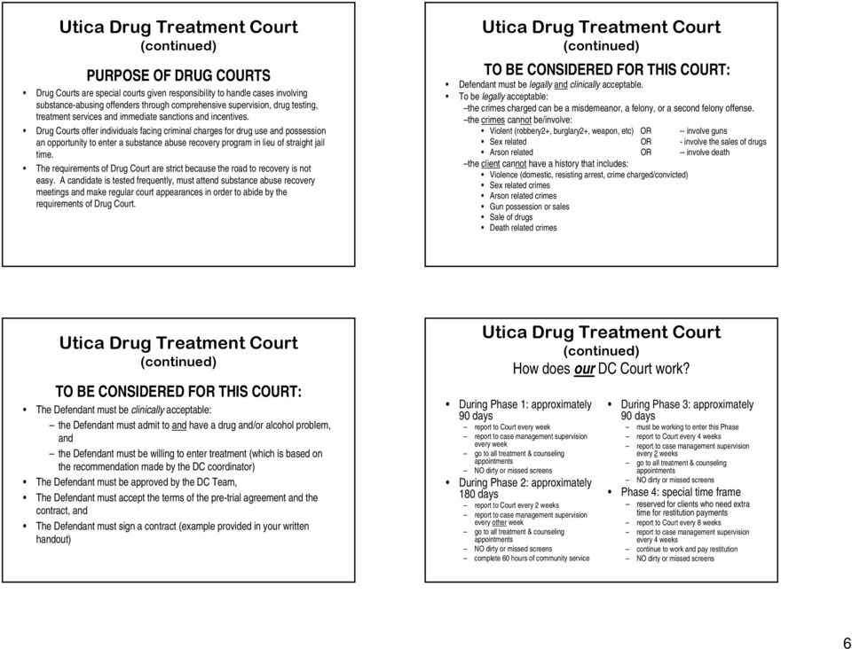 Drug Courts offer individuals facing criminal charges for drug use and possession an opportunity to enter a substance abuse recovery program in lieu of straight jail time.