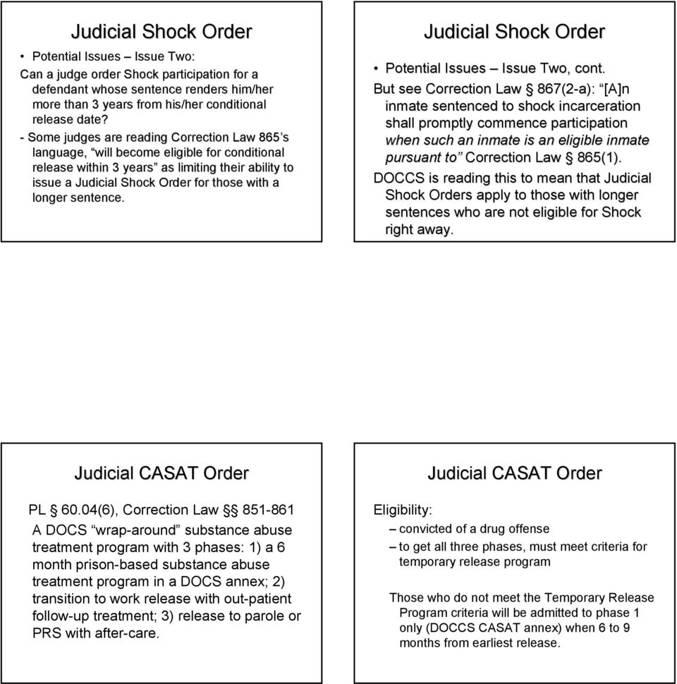 sentence. Judicial Shock Order Potential Issues Issue Two, cont.