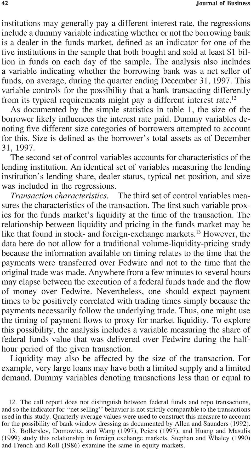 The analysis also includes a variable indicating whether the borrowing bank was a net seller of funds, on average, during the quarter ending December 31, 1997.