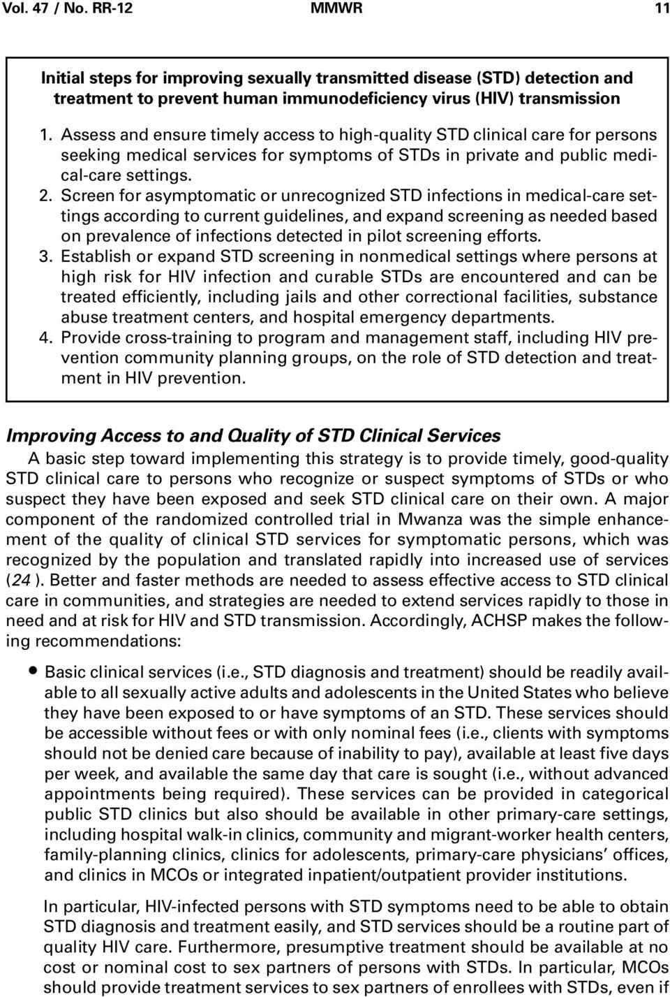 Screen for asymptomatic or unrecognized STD infections in medical-care settings according to current guidelines, and expand screening as needed based on prevalence of infections detected in pilot