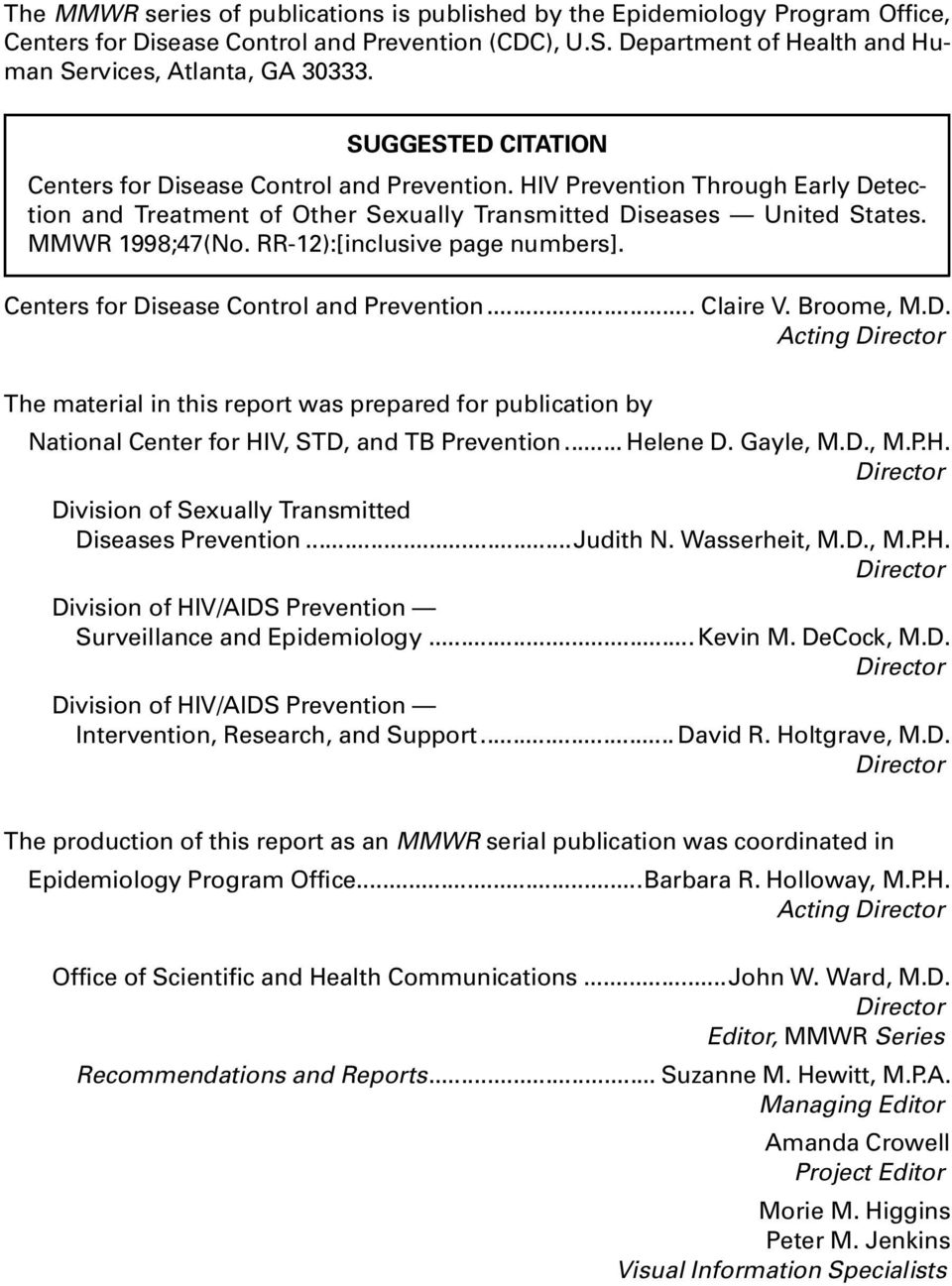 RR-12):[inclusive page numbers]. Centers for Disease Control and Prevention... Claire V. Broome, M.D. Acting Director The material in this report was prepared for publication by National Center for HIV, STD, and TB Prevention.