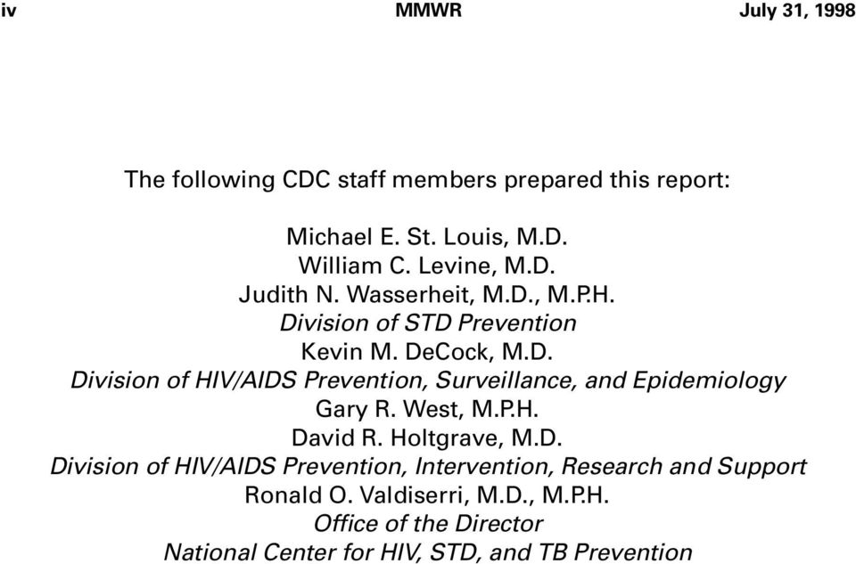 West, M.P.H. David R. Holtgrave, M.D. Division of HIV/AIDS Prevention, Intervention, Research and Support Ronald O.