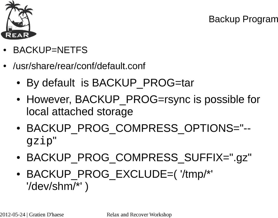 "possible for local attached storage BACKUP_PROG_COMPRESS_OPTIONS=""--"