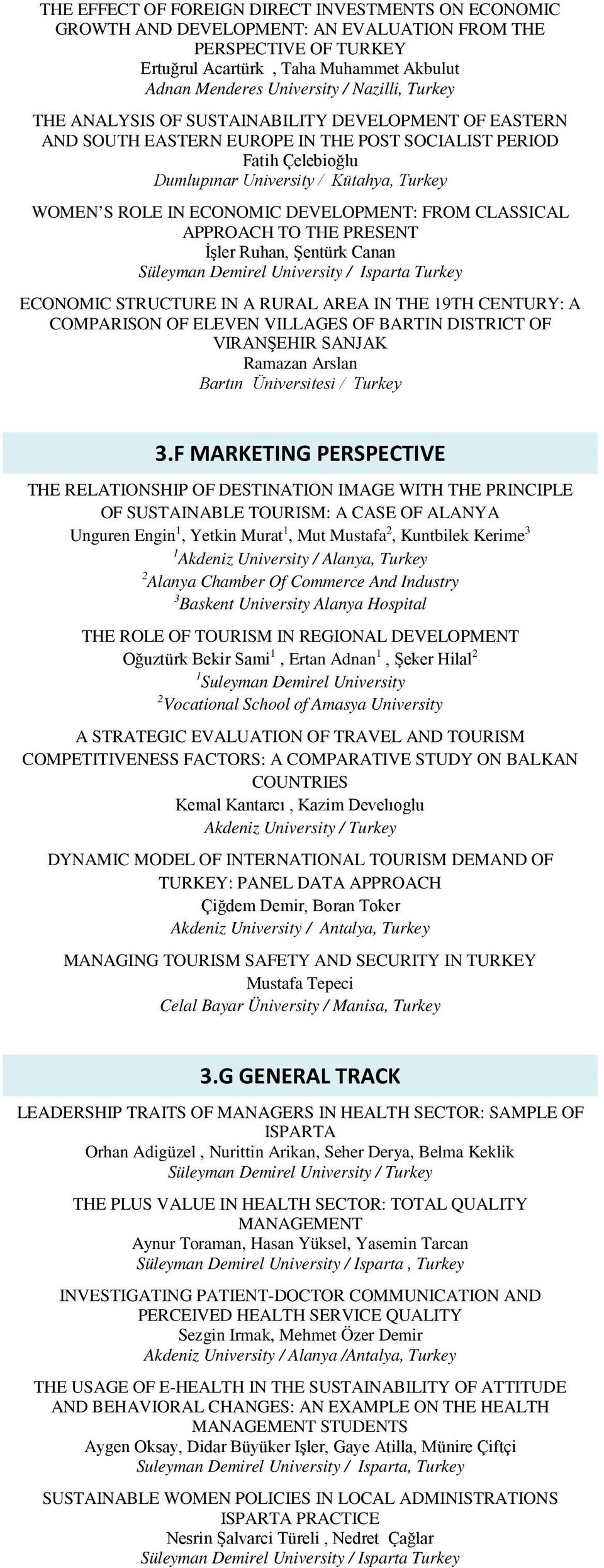 DEVELOPMENT: FROM CLASSICAL APPROACH TO THE PRESENT İşler Ruhan, Şentürk Canan Süleyman Demirel University / Isparta Turkey ECONOMIC STRUCTURE IN A RURAL AREA IN THE 19TH CENTURY: A COMPARISON OF
