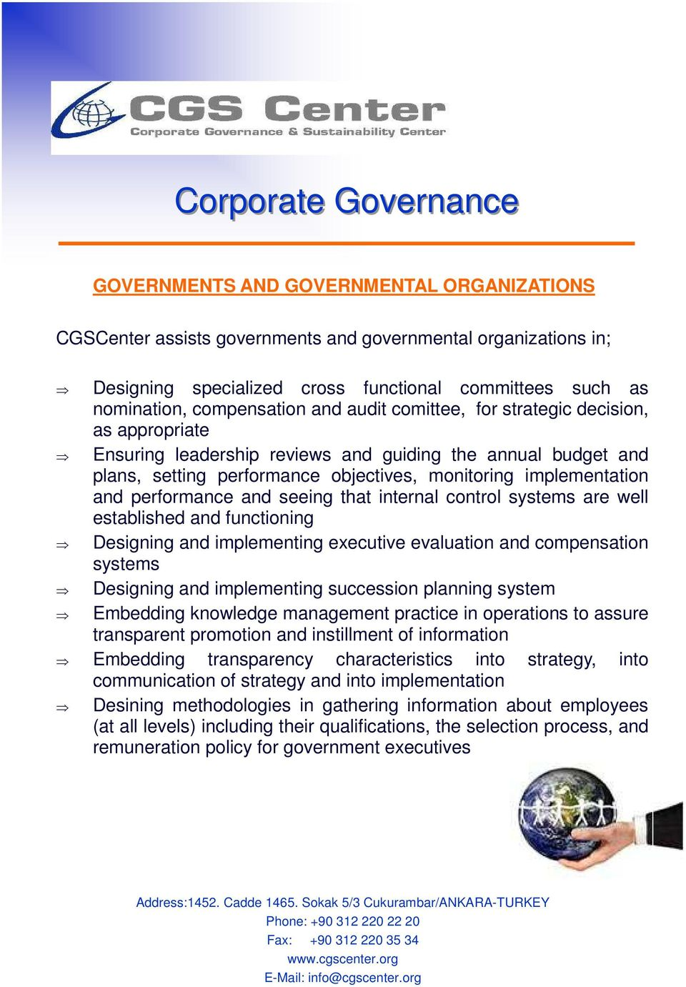 and performance and seeing that internal control systems are well established and functioning Designing and implementing executive evaluation and compensation systems Designing and implementing