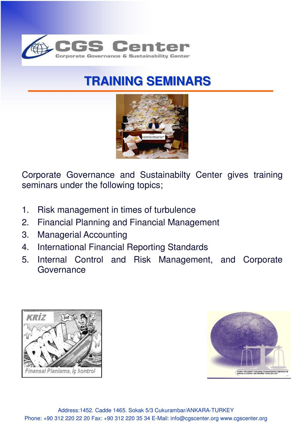 International Financial Reporting Standards 5. Internal Control and Risk Management, and Corporate Governance Address:1452.