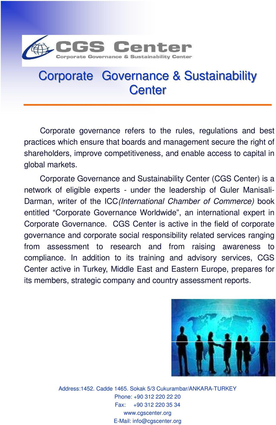 Corporate Governance and Sustainability Center (CGS Center) is a network of eligible experts - under the leadership of Guler Manisali- Darman, writer of the ICC(International Chamber of Commerce)