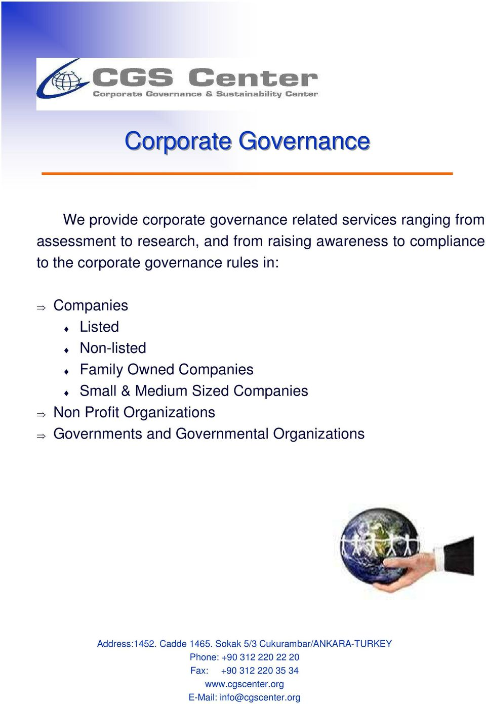Small & Medium Sized Companies Non Profit Organizations Governments and Governmental Organizations Address:1452.