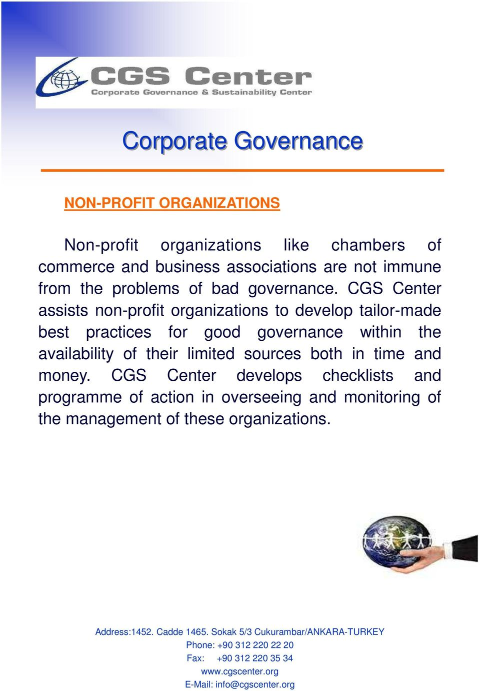 CGS Center assists non-profit organizations to develop tailor-made best practices for good governance within the availability of their limited sources both