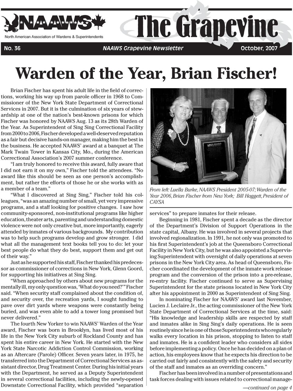 But it is the culmination of six years of stewardship at one of the nation s best-known prisons for which Fischer was honored by NAAWS Aug. 13 as its 28th Warden of the Year.