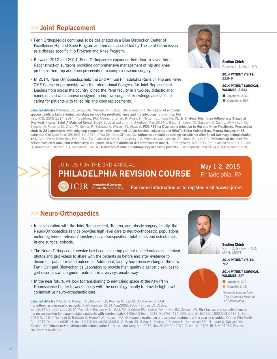 Between 2012 and 2014, Penn Orthopaedics expanded from four to seven Adult Reconstruction surgeons providing comprehensive management of hip and knee problems from hip and knee preservation to
