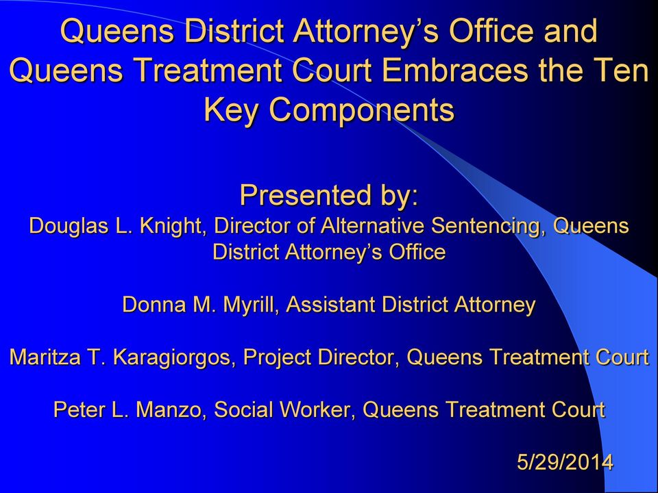 Knight, Director of Alternative Sentencing, Queens District Attorney s Office Donna M.