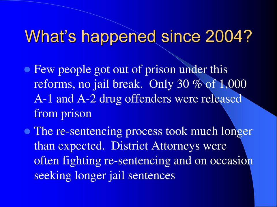 Only 30 % of 1,000 A-1 and A-2 drug offenders were released from prison The