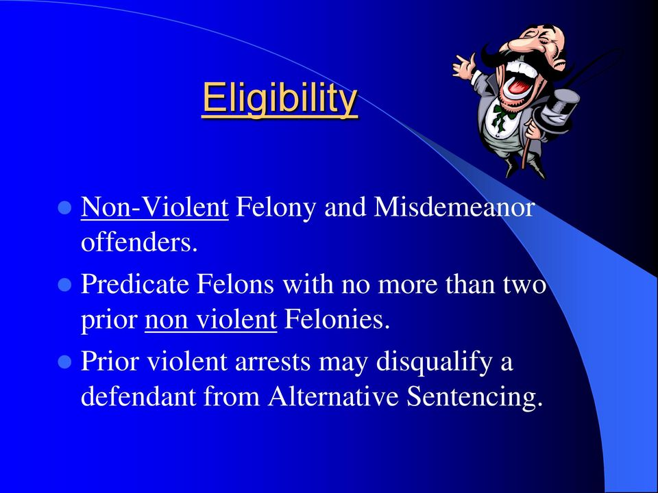 Predicate Felons with no more than two prior non