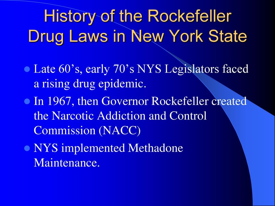 In 1967, then Governor Rockefeller created the Narcotic