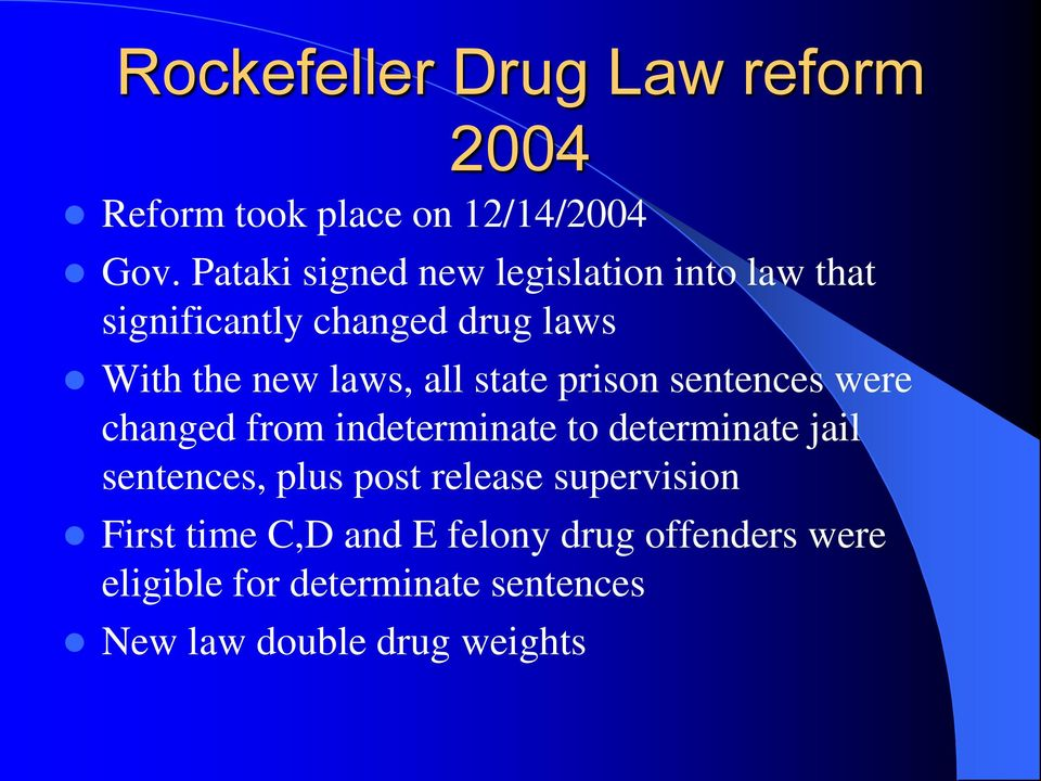 state prison sentences were changed from indeterminate to determinate jail sentences, plus post