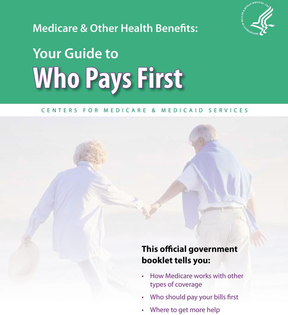 official government booklet tells you: How Medicare works with other