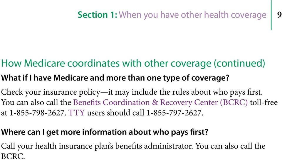 You can also call the Benefits Coordination & Recovery Center (BCRC) toll-free at 1-855-798-2627.