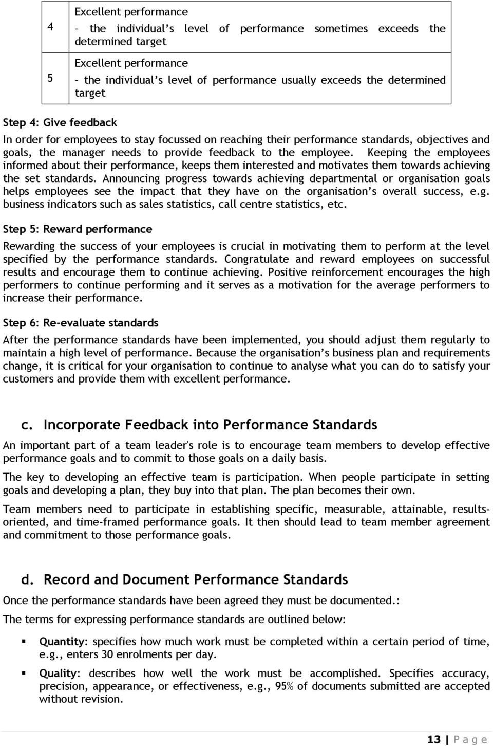 Monitor and evaluate team members against performance standards ...
