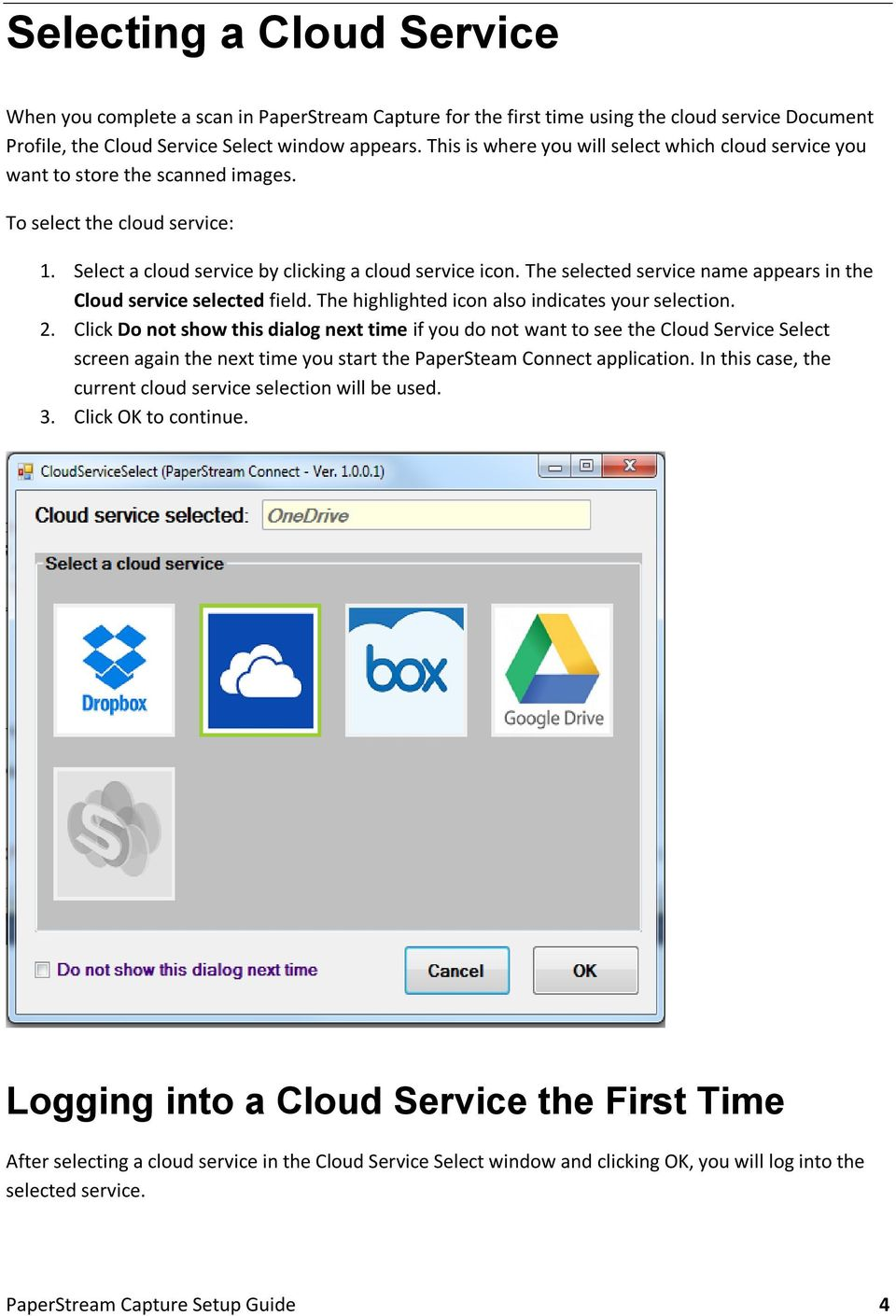 The selected service name appears in the Cloud service selected field. The highlighted icon also indicates your selection. 2.