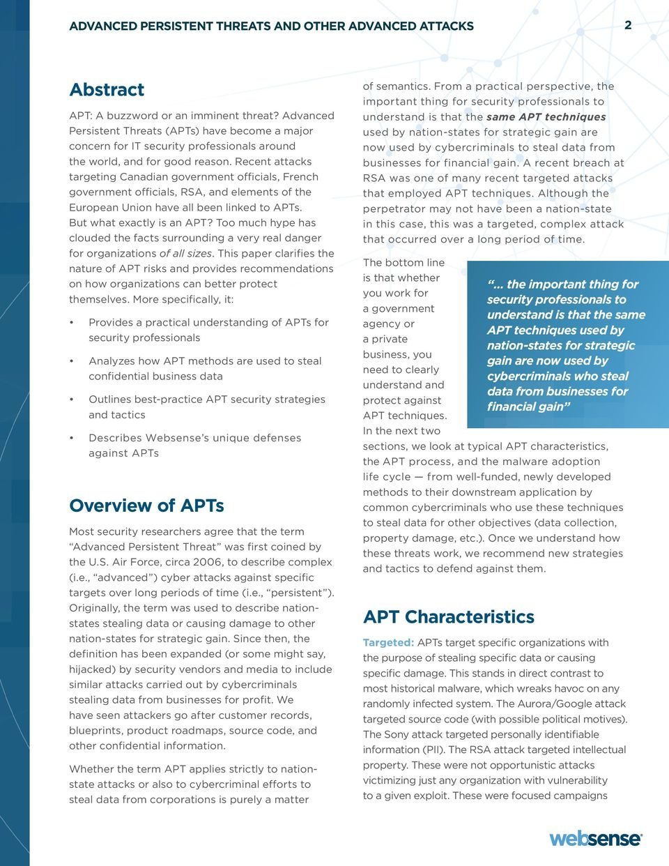 Recent attacks targeting Canadian government officials, French government officials, RSA, and elements of the European Union have all been linked to APTs. But what exactly is an APT?