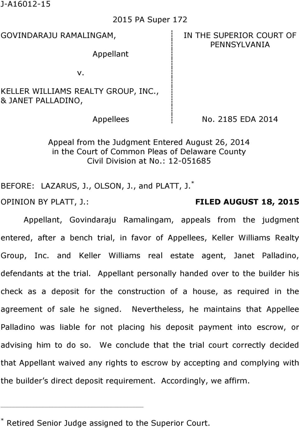 * OPINION BY PLATT, J.: FILED AUGUST 18, 2015 Appellant, Govindaraju Ramalingam, appeals from the judgment entered, after a bench trial, in favor of Appellees, Keller Williams Realty Group, Inc.