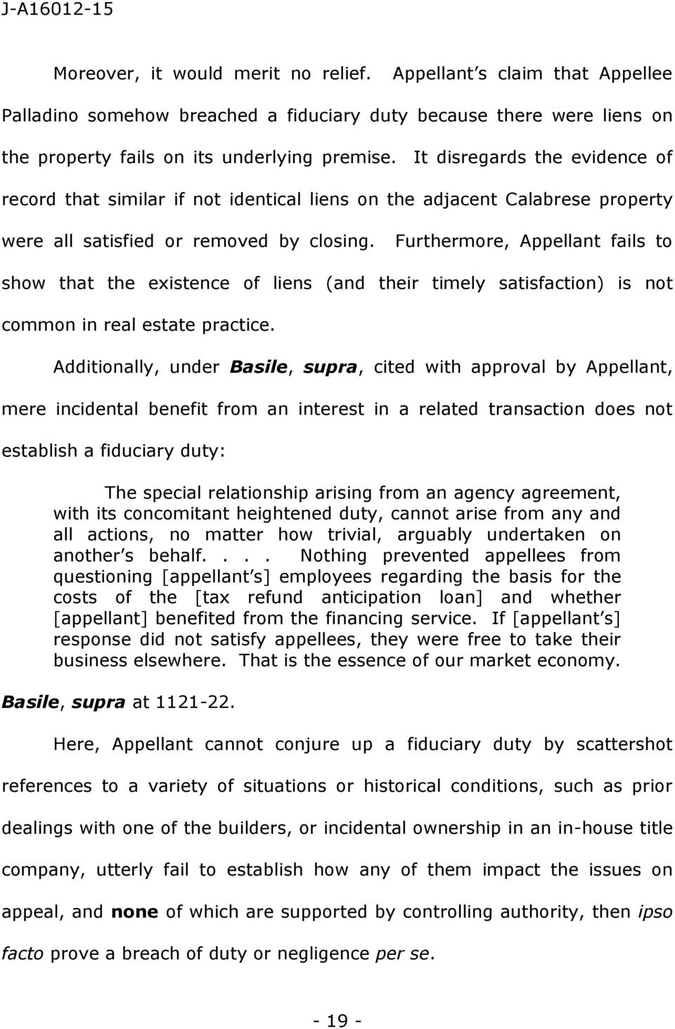 Furthermore, Appellant fails to show that the existence of liens (and their timely satisfaction) is not common in real estate practice.
