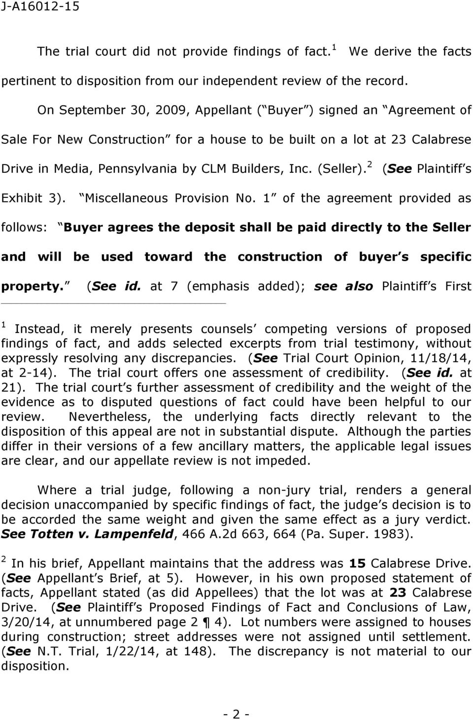 (Seller). 2 (See Plaintiff s Exhibit 3). Miscellaneous Provision No.
