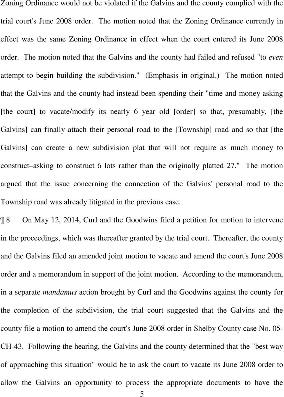 "The motion noted that the Galvins and the county had failed and refused ""to even attempt to begin building the subdivision."" (Emphasis in original."