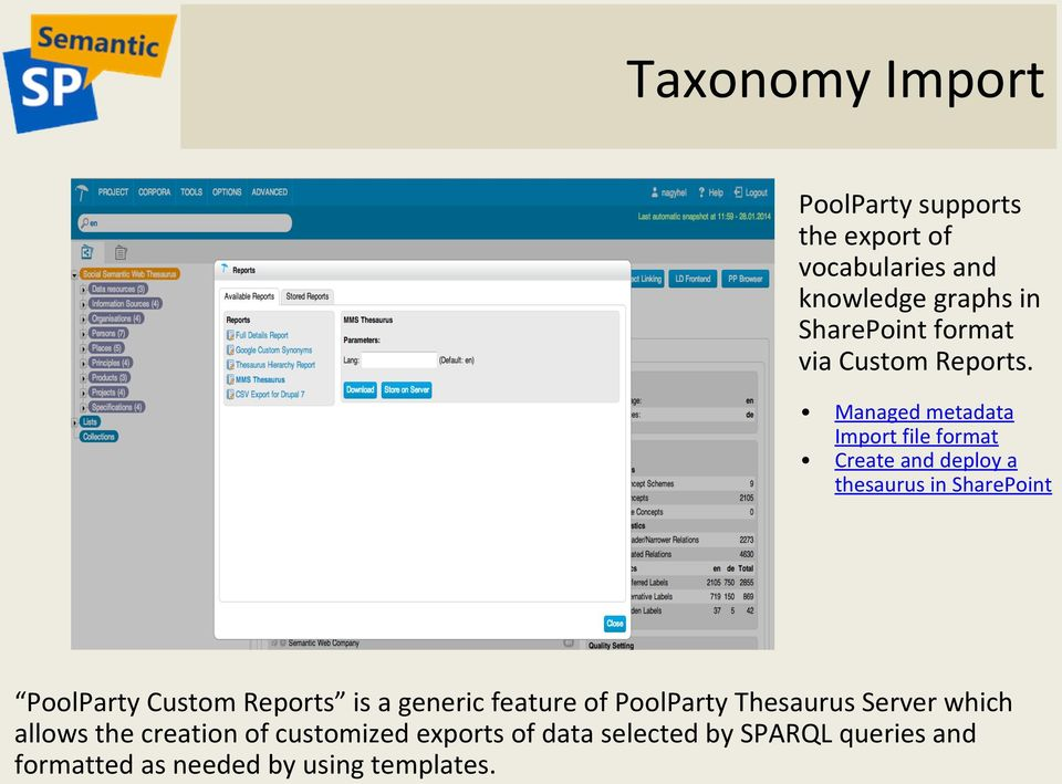 Managed metadata Import file format Create and deploy a thesaurus in SharePoint PoolParty Custom