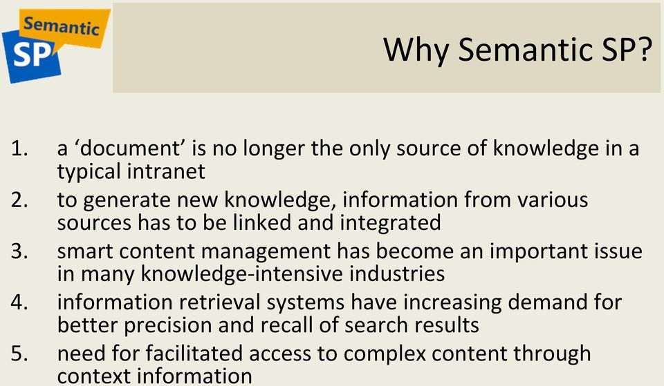 from various sources has to be linked and integrated smart content management has become an important issue in many