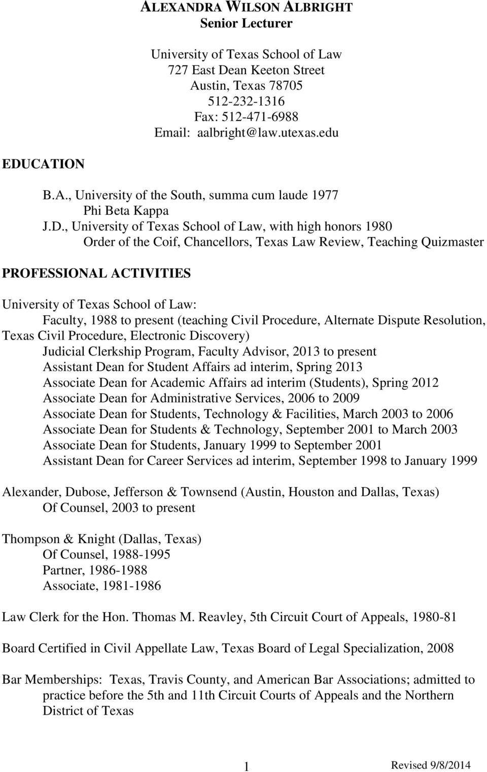 , University of Texas School of Law, with high honors 1980 Order of the Coif, Chancellors, Texas Law Review, Teaching Quizmaster PROFESSIONAL ACTIVITIES University of Texas School of Law: Faculty,