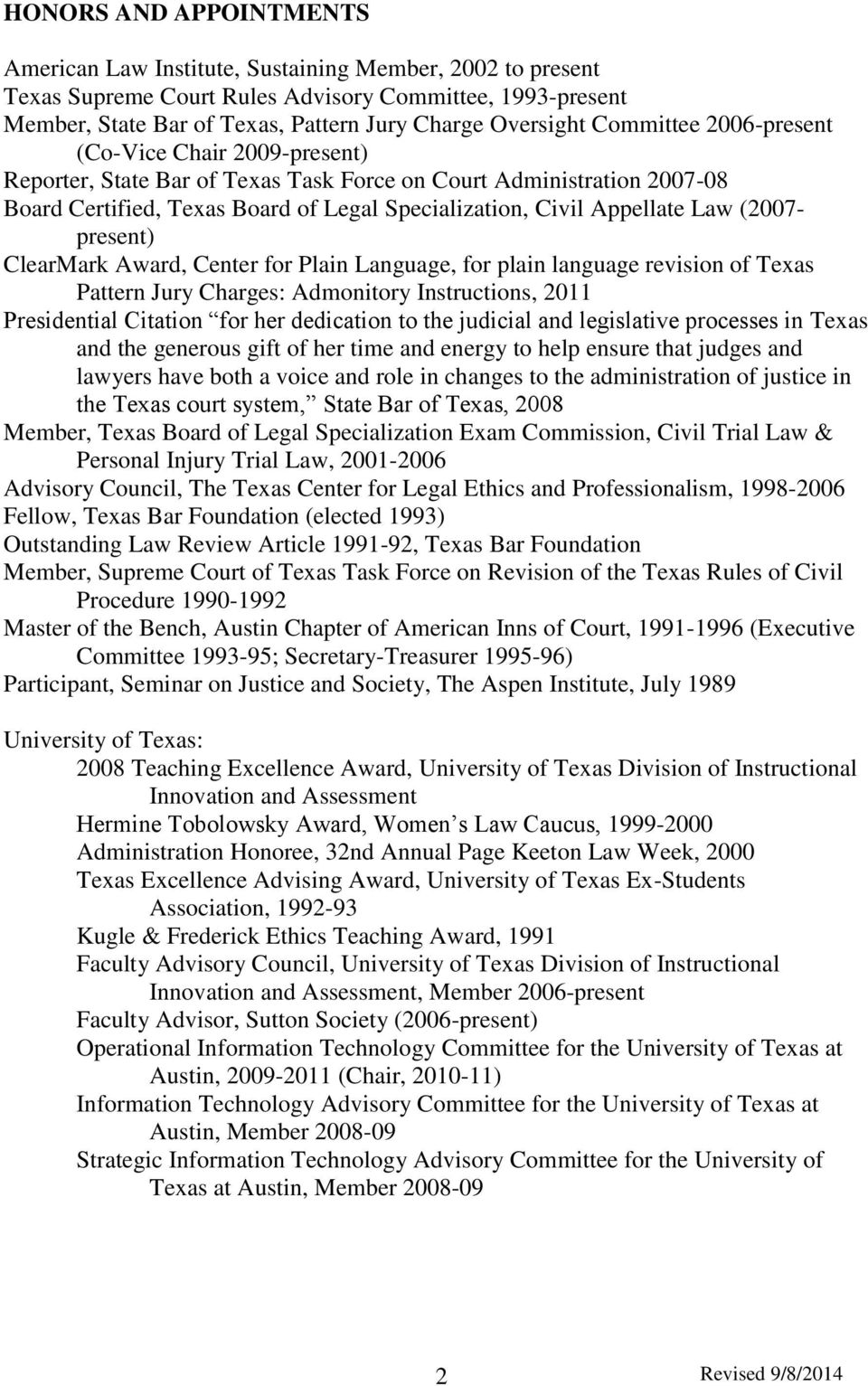 (2007- present) ClearMark Award, Center for Plain Language, for plain language revision of Texas Pattern Jury Charges: Admonitory Instructions, 2011 Presidential Citation for her dedication to the