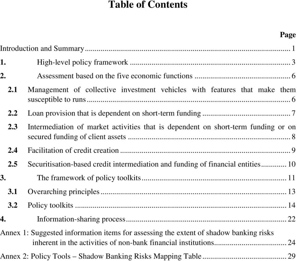 3 Intermediation of market activities that is dependent on short-term funding or on secured funding of client assets... 8 2.4 Facilitation of credit creation... 9 2.
