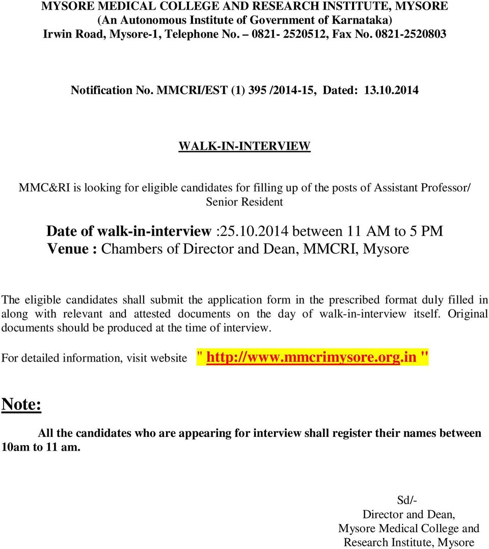 2014 WALK-IN-INTERVIEW MMC&RI is looking for eligible candidates for filling up of the posts of Assistant Professor/ Date of walk-in-interview :25.10.