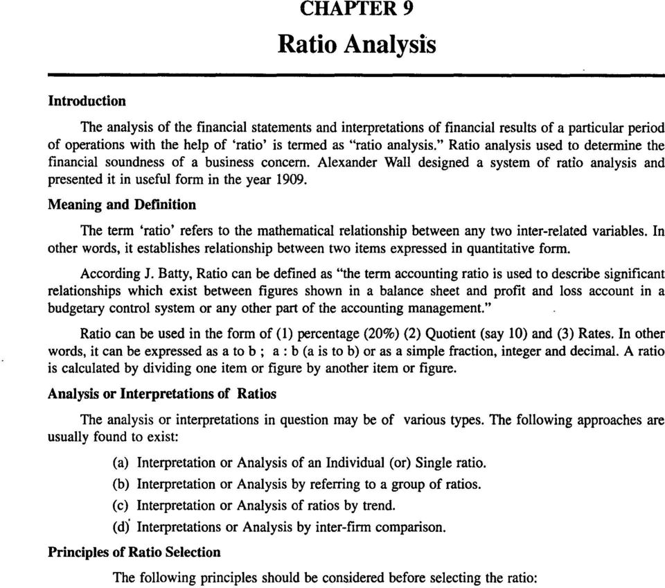 Meaning and Definition The term 'ratio' refers to the mathematical relationship between any two inter-related variables.
