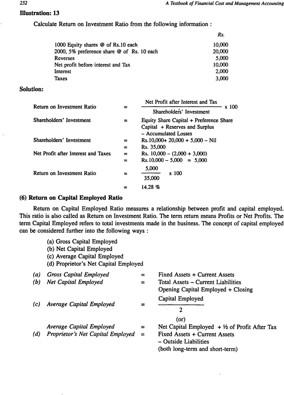 Textbook of Financial Cost and Management Accounting 10,000 0,000 5,000 lo,ooo,000 3,000 Net Profit after Interest and Tax ------------ Shareholders' Investment Equity Share Capital + Preference