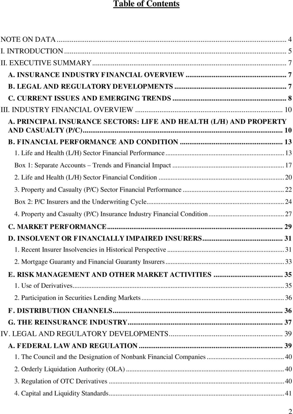 FINANCIAL PERFORMANCE AND CONDITION... 13 1. Life and Health (L/H) Sector Financial Performance... 13 Box 1: Separate Accounts Trends and Financial Impact... 17 2.