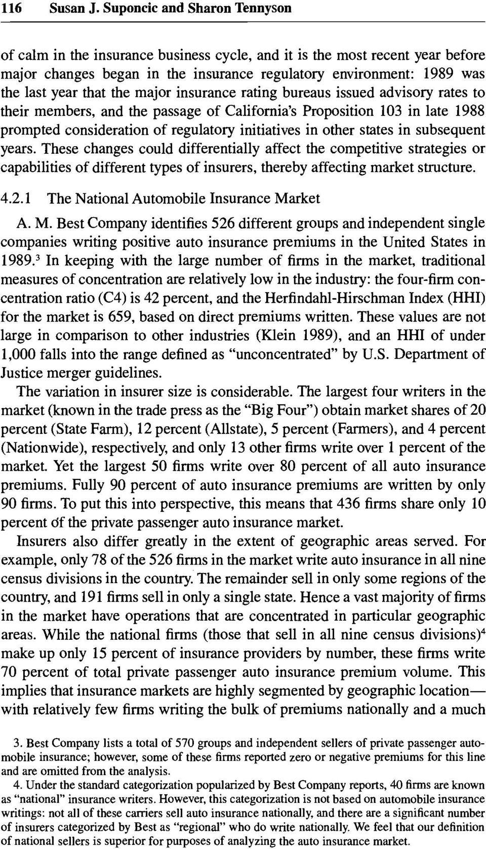 the major insurance rating bureaus issued advisory rates to their members, and the passage of California s Proposition 103 in late 1988 prompted consideration of regulatory initiatives in other