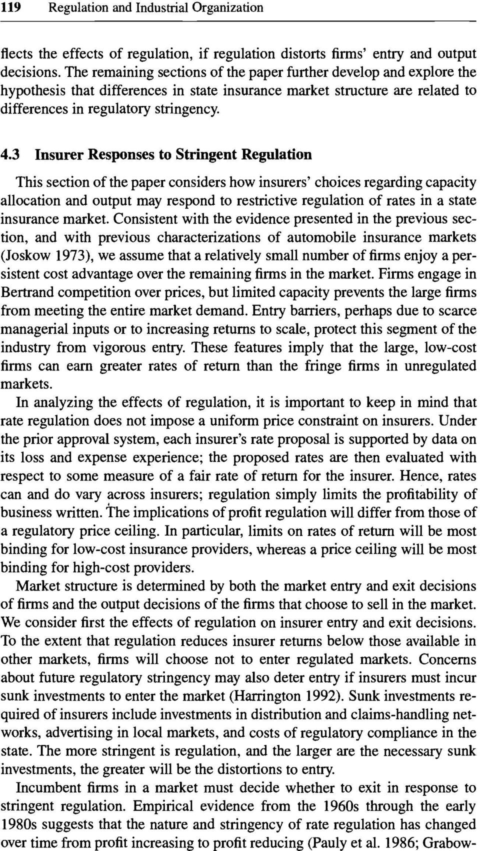 3 Insurer Responses to Stringent Regulation This section of the paper considers how insurers choices regarding capacity allocation and output may respond to restrictive regulation of rates in a state