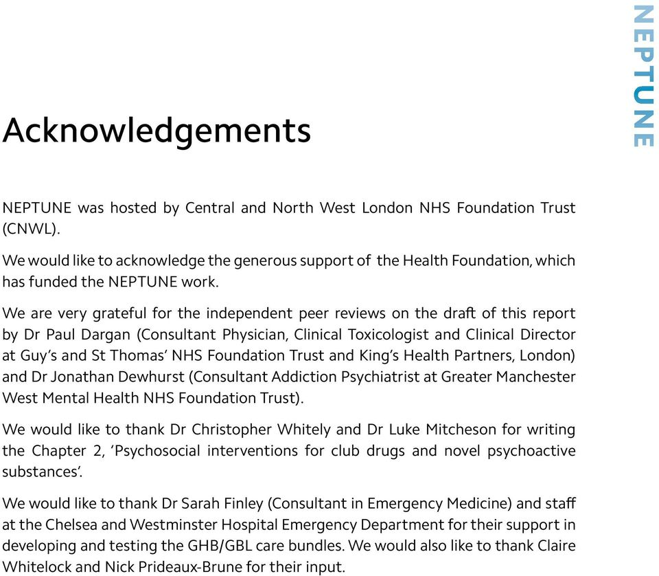 Foundation Trust and King s Health Partners, London) and Dr Jonathan Dewhurst (Consultant Addiction Psychiatrist at Greater Manchester West Mental Health NHS Foundation Trust).